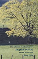 The Oxford Anthology of English Poetry Volume II: Blake to Heaney