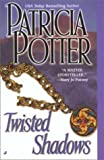 Twisted Shadows (0515134392) by Potter, Patricia