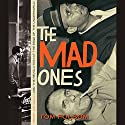 Mad Ones: Crazy Joey Gallo and the Revolution at the Edge of the Underworld Audiobook by Tom Folsom Narrated by Josh Clark