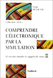Comprendre l'�lectronique par la simulation