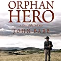 Orphan Hero: A Novel of the Civil War Audiobook by John Babb Narrated by Peter Berkrot