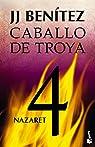 Nazaret. Caballo de Troya 4 par J. J. Benítez