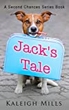 Jacks Tale: A cute and heartwarming dog rescue story (A Second Chances Series Book 2)