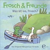 Was ist los, Frosch? (Frosch & Freunde 1) | Thomas Karallus, Irene Timm