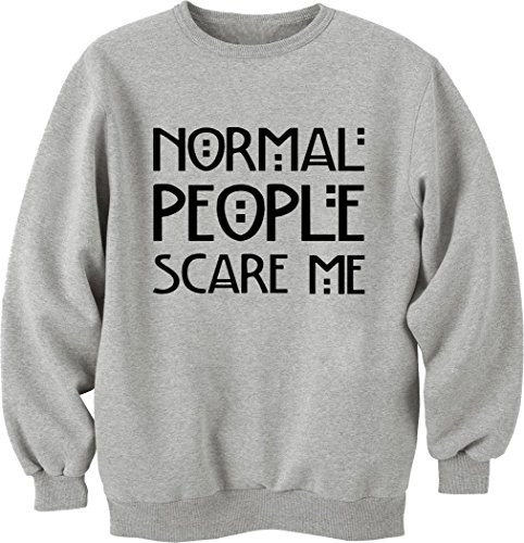 Normal People Scare Me Unisex Crewneck Sweatshirt Large