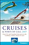 img - for Frommer's Cruises & Ports of Call 2007: From U.S. & Canadian Home Ports to the Caribbean, Alaska, Hawaii & More book / textbook / text book