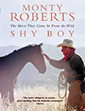 Shy Boy: The Horse That came in from the Wild (0002571056) by Roberts, Monty