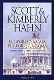 El regreso a casa, el regreso a Roma (0898706394) by Scott Hahn