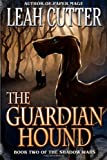 The Guardian Hound (The Shadow Wars) (Volume 2)