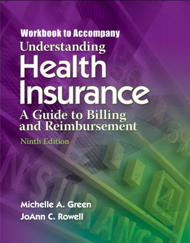 Understanding Health Insurance: A Guide to Billing and Reimbursement Workbook