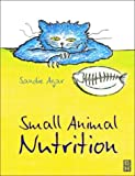 Small Animal Nutrition, 1e