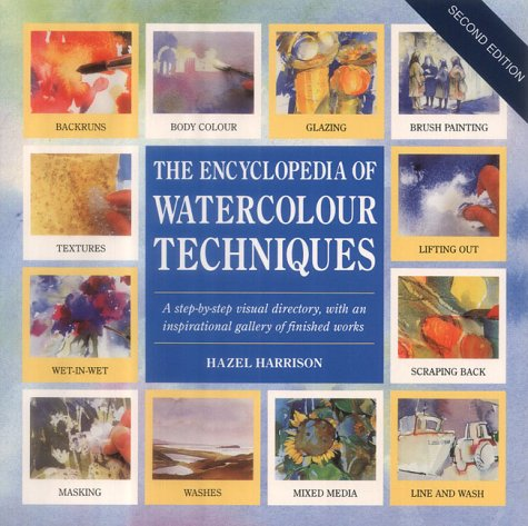 The Encyclopedia of Watercolour Techniques: A Step-by-step Visual Directory, with an Inspirational Gallery of Finished Works