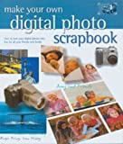 Make Your Own Digital Photo Scrapbook: How to Turn Your Digital Photos into Fun for All Your Friends and Family (1586637126) by Hissey, Ivan