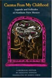 Cuentos from My Childhood: Legends and Folktales of Northern New Mexico (English and Spanish Edition)