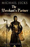 Michael Jecks The Merchant's Partner (Knights Templar Mysteries (Simon & Schuster))