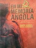 img - for En mi memoria.angola,internacionalistas cubanos en la guerra angolana. book / textbook / text book