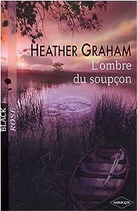 L\'ombre du soupçon par Heather Graham