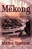 img - for The Mekong: Turbulent Past, Uncertain Future book / textbook / text book