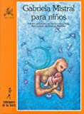 Gabriela Mistral Para Ninos/ Gabriela Mistral For Kids (Alba Y Mayo/ Dawn and May) (Spanish Edition)