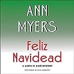 Feliz Navidead: A Santa Fe Café Mystery | Ann Myers