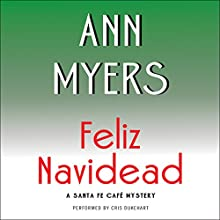 Feliz Navidead: A Santa Fe Café Mystery Audiobook by Ann Myers Narrated by Cris Dukehart