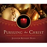 Pursuing the Christ: 31 Morning and Evening Prayers for Christmastime