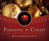 img - for Pursuing the Christ: 31 Morning and Evening Prayers for Christmastime book / textbook / text book