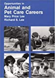 Opportunities in Animal and Pet Care Careers (Vgm Opportunities Series (Paper))