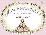 A is for Annabelle: A Doll's Alphabet (Tasha Tudor Collection) (0689869967) by Tudor, Tasha