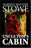 Uncle Tom's Cabin (1598186655) by Harriet Beecher Stowe