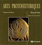echange, troc Marcel Otte - Arts Protohistoriques : L'aurore des dieux