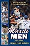 img - for Miracle Men: Hershiser, Gibson, and the Improbable 1988 Dodgers book / textbook / text book