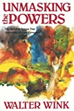 Unmasking the Powers (Powers, Vol 2) (0800619021) by Wink, Walter