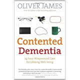 Contented Dementia: 24-hour Wraparound Care for Lifelong Well-beingby Oliver James