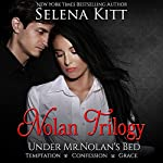 Nolan Trilogy: Box Set: Under Mr. Nolan's Bed, Book 1-3 | Selena Kitt