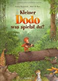 img - for Kleiner Dodo, was spielst du? book / textbook / text book