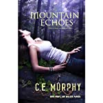Mountain Echoes: The Walker Papers, Book 8 (       UNABRIDGED) by C. E. Murphy Narrated by Gabra Zackman