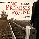 No Promises in the Wind (       UNABRIDGED) by Irene Hunt Narrated by Charlie Thurston