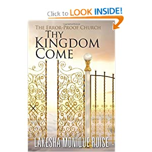 Thy Kingdom Come: The Error-Proof Church: Lakesha Monique Ruise: 9781432787684: Amazon.com: Books