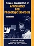 Clinical Management of Articulatory and Phonologic Disorders (0683089269) by Weiss, Curtis E.