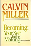 Becoming: Your self in the making (0800715225) by Miller, Calvin