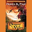 Dragons of the Valley: A Novel (       UNABRIDGED) by Donita K. Paul Narrated by Ariadne Meyers