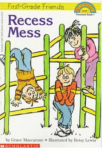 First Grade Friends: Recess Mess (Hello Reader, Level 1) (Hello Reader), Grace Maccarone
