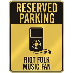 reserved parking quot  riot folk music fan quot  parking sign music