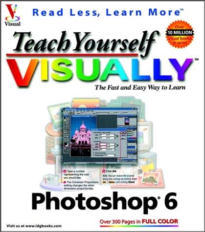 Teach Yourself VISUALLY Photoshop 6