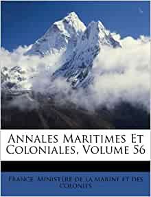 Annales Maritimes Et Coloniales Volume 56 French Edition