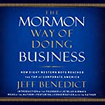 The Mormon Way of Doing Business: Leadership and Success Through Faith and Family | Jeff Benedict