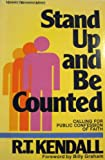 Stand up and be counted: Calling for public confession of faith (031038351X) by Kendall, R. T