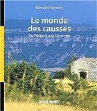 echange, troc Gérard Fayolle - Le monde des causses. Du Périgord aux Cévennes