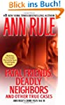 Fatal Friends, Deadly Neighbors: Ann...